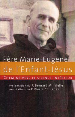 P Marie-Eugène - Chemins vers le silence intérieur
