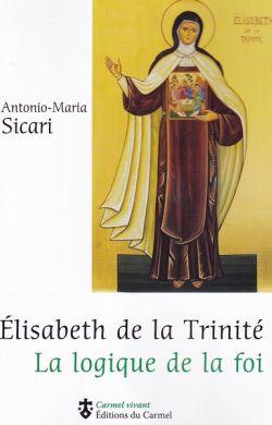 Élisabeth de la Trinité - la logique de la foi