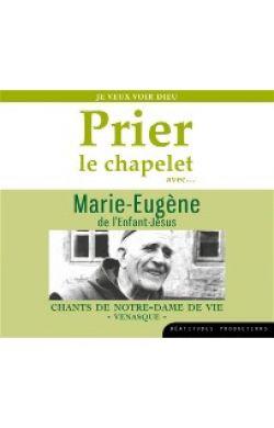 CD Prier le chapelet avec Marie-Eugène de l'Enfant-Jésus