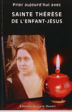 Prier aujourd'hui avec sainte Thérèse de Lisieux