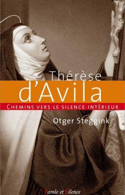 Chemins vers le silence intérieur - Thérèse d'Avila