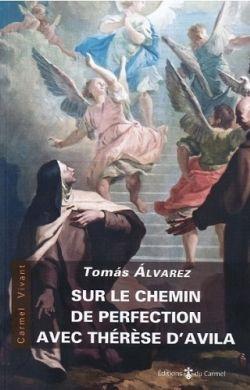 Sur le chemin de perfection avec Thérèse d'Avila