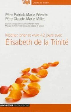 Mp3 Méditer, prier et vivre avec Élisabeth de la Trinité