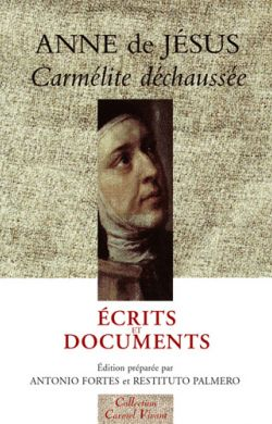 Anne de Jésus - Écrits et Documents