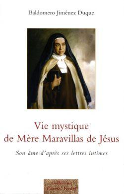 Vie mystique de Mère Maravillas de Jésus