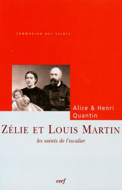 Zélie et Louis Martin - Les saints de l'escalier