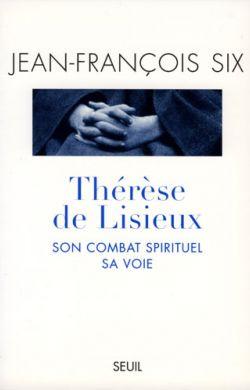 Thérèse de Lisieux - Son combat spirituel, sa voie