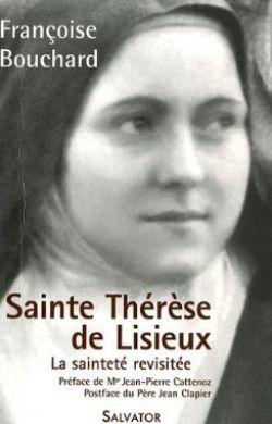 Sainte Thérèse de Lisieux - La sainteté revisitée