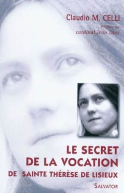 Le secret de la vocation de sainte Thérèse de Lisieux