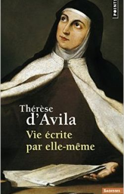 Thérèse d'Avila - Vie écrite par elle-même