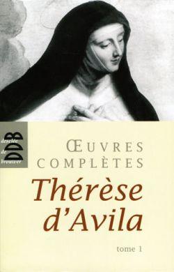 Œuvres complètes Thérèse d'Avila Tome 1