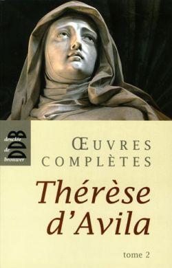 Oeuvres Complètes Thérèse d'Avila Tome 2