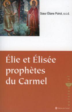 Élie et Élisée prophètes du Carmel
