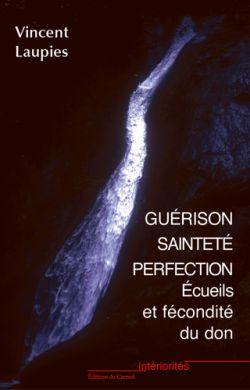 Guérison, Sainteté, Perfection