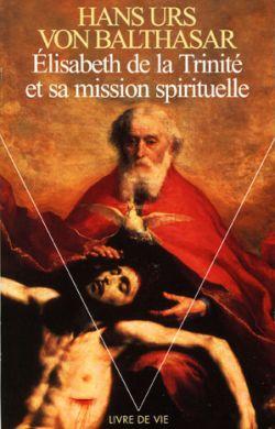 Élisabeth de la Trinité et sa mission spirituelle