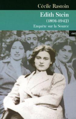 Edith Stein (1891-1942) Enquête sur la Source