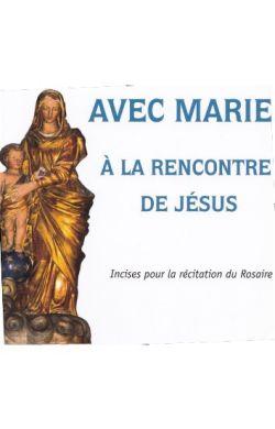Avec Marie à la rencontre de Jésus