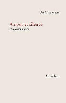 Amour et silence et autres textes