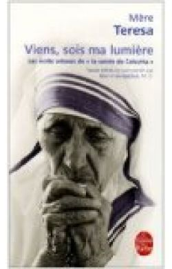 Mère Teresa -  Viens, sois ma lumière