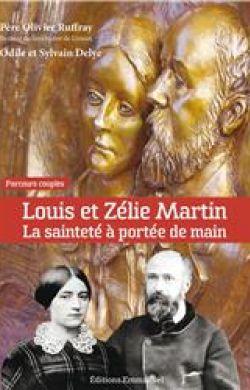 Louis et Zélie Martin, la sainteté à portée de main