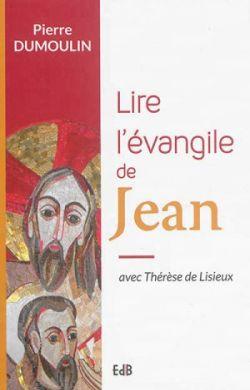 Lire l'évangile de Jean avec Thérèse de Lisieux